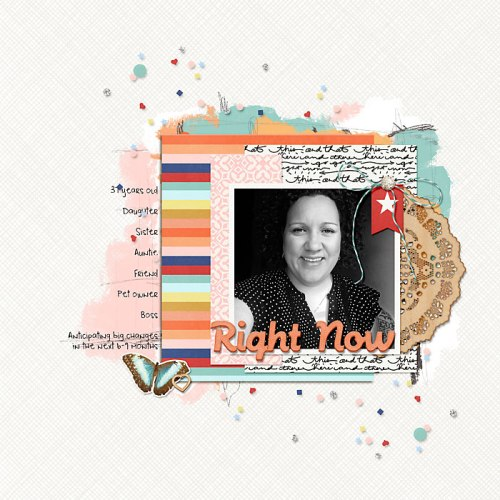 Right Now by Heather Awsumb | August Storyteller kit by Just Jaimee; Haunted Woods Solid Paper Pack, Artsy Layered Paints No 1, Away We Go Element Pack by Katie Pertiet; Forever Young, Day Tripper, Hopscotch by One Little Bird; Shadow Styles by Mommyish